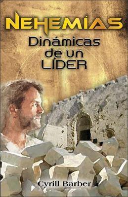 Nehemías: Dinámicas de un Líder
