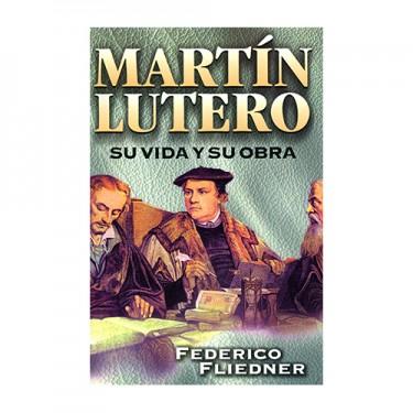 Martin Lutero su vida y su obra