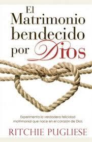 El matrimonio bendecido por Dios