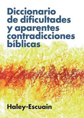 Diccionario de dificultades y aparentes contradicciones bíblicas