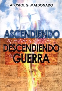 Ascendiendo en oración y descendiendo en guerra