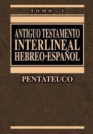 Interlineal Antiguo Testamento Hebreo-Español tomo 1: Pentateuco
