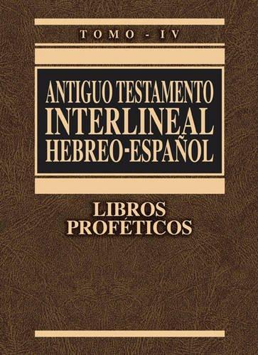 Interlineal Antiguo Testamento Hebreo-Español tomo 4: Libros proféticos