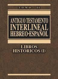 Interlineal Antiguo Testamento Hebreo-Español tomo 2: Libros históricos