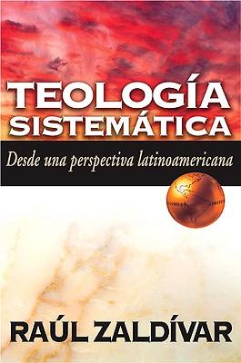 Teologia Sistemática: desde una perspectiva Latinoamericana