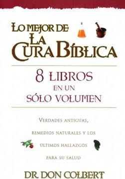 Lo mejor de la cura bíblica - 8 libros en un solo volumen
