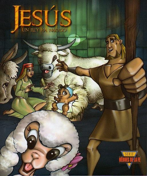 Héroes de la fe: Jesús un rey ha nacido