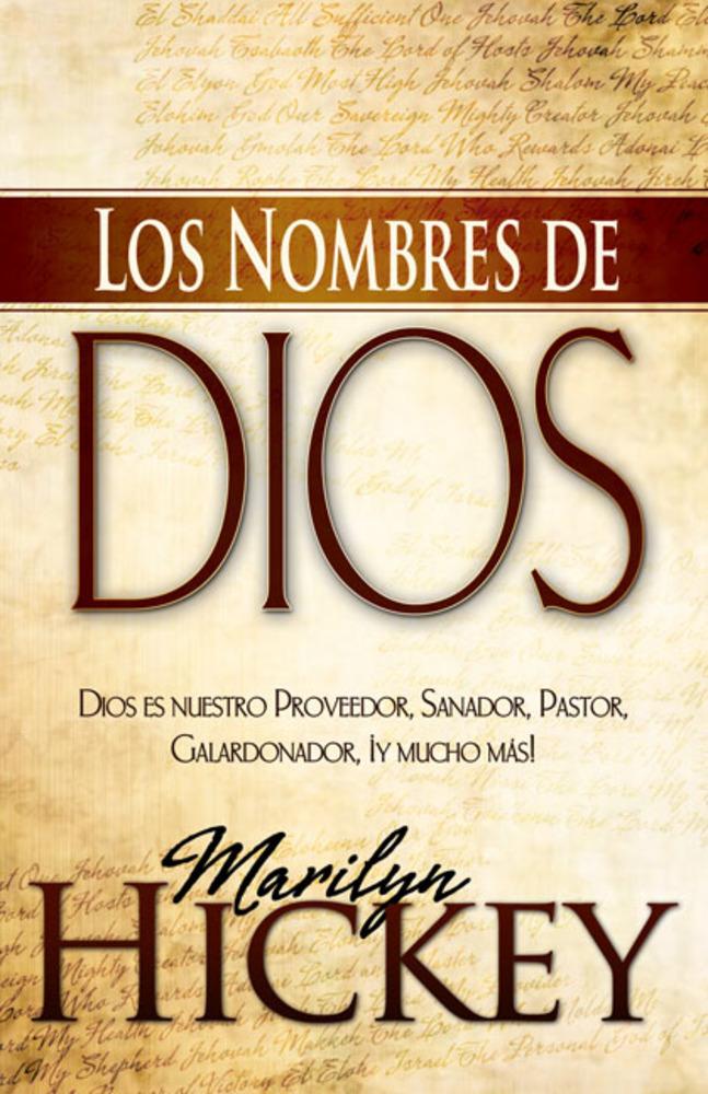 Los Nombres de Dios: Dios es nuestro Proveedor, Sanador, Pastor, Galardonador, ¡y mucho más!