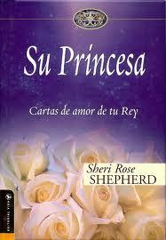 Su princesa: cartas de amor de mi rey