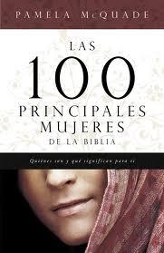 Las 100 principales mujeres de la Biblia.