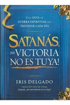 ¡Satanás, mi victoria no es tuya!