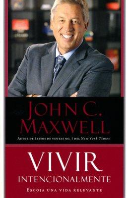 Vivir Intencionalmente: Escoja una vida relevante