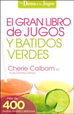 El gran libro de jugos y batidos verdes