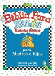 Biblia para niños: historias bíblicas para madres e hijos