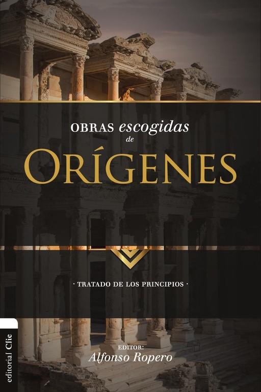 Obras escogidas de Or�genes: Tratado de los principios>