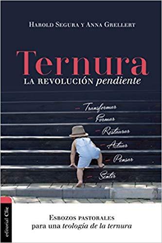 Ternura: La revolución pendiente: Esbozos pastorales para una teología de al ternura