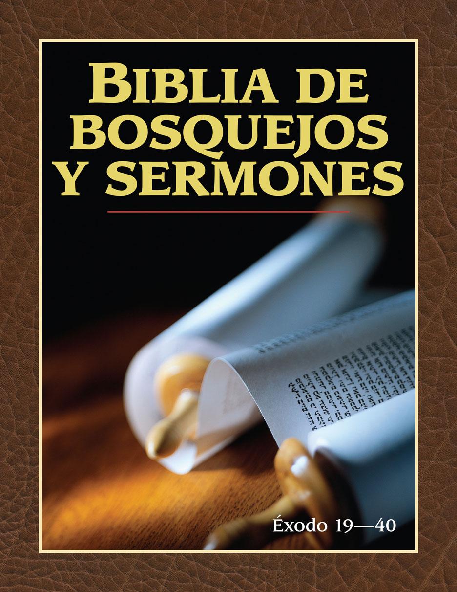 Biblia de bosquejos y sermones: Éxodo 19-40