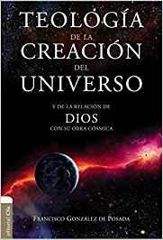 Teología de la creación del universo: Y la de la relación de Dios con su obra cósmica