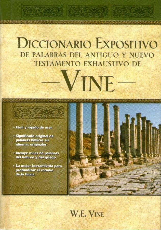 Diccionario Expositivo de palabras de Antiguo y Nuevo Testamento exhaustivo de Vine