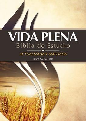 Vida Plena Biblia de Estudio - Actualizada y Ampliada: Reina Valera 1960 Tapa Dura>