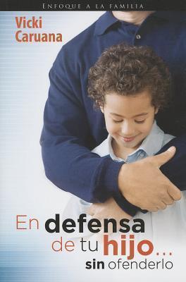 En defensa de tu hijo...sin ofenderlo>