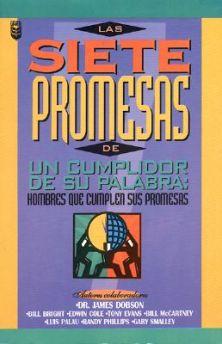 Siete promesas de un cumplidor de su palabra: hombres que cumplen sus promesas