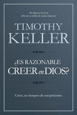 ¿Es razonable creer en Dios?: Convicción, en tiempos de escepticismo