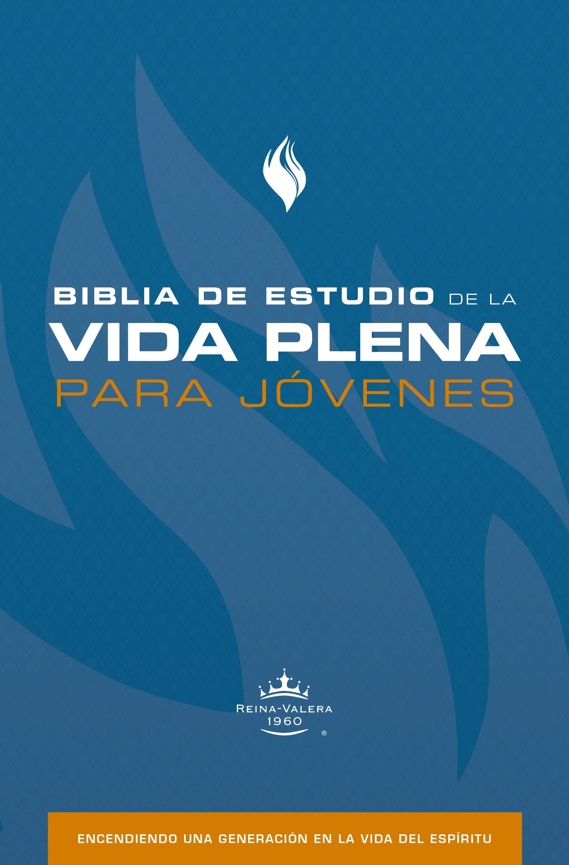 Biblia de Estudio de la Vida Plena para J�venes Reina Valera 1960>
