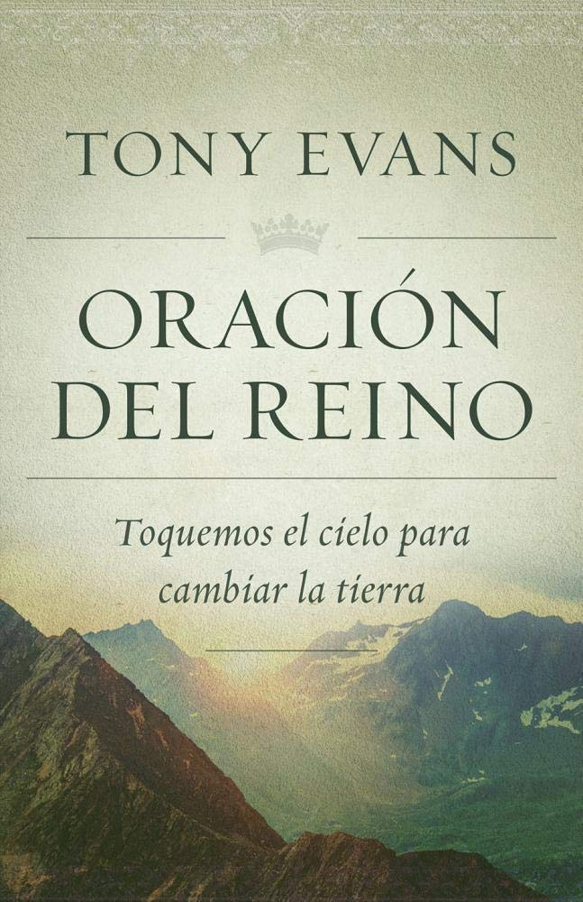 Oraci�n del reino: Toquemos el cielo para cambiar la tierra Tapa Blanda>