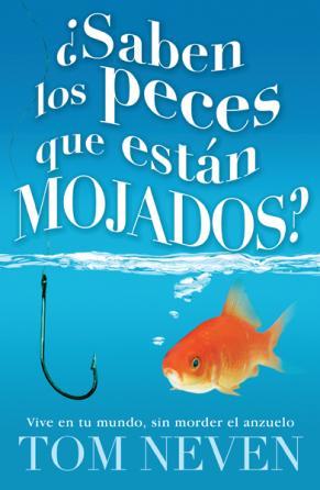 �Saben los peces que est�n mojados?