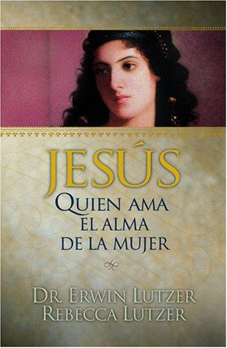 Jesús, quien ama el alma de la mujer