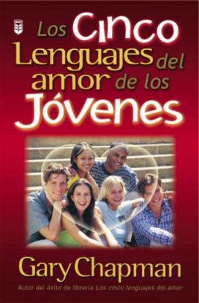 Los cinco lenguajes del amor de los jóvenes